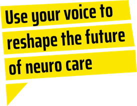 Use your voice to reshape the future of neuro care in a speech bubble